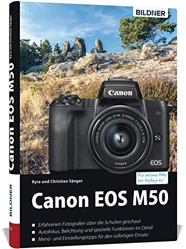 Canon EOS M50 - Für bessere Fotos von Anfang an: Das umfangreiche...