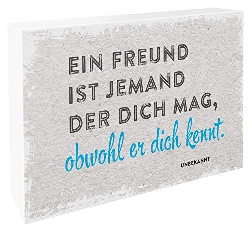 Ein Freund ist jemand, der dich mag, obwohl er dich kennt: Schild zum...