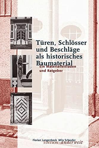 Türen, Schlösser und Beschläge als historisches Baumaterial: Ein...