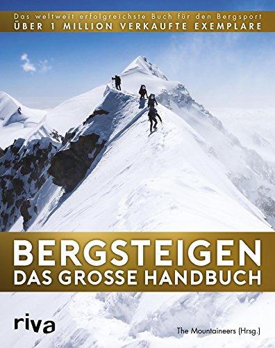 Bergsteigen - Das große Handbuch: Das weltweit erfolgreichste Buch...