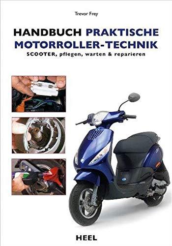 Handbuch praktische Motorroller-Technik: Scooter pflegen, warten &...