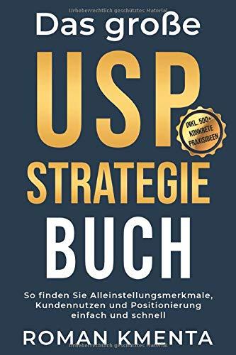 Das große USP Strategie Buch: So finden Sie Alleinstellungsmerkmale,...