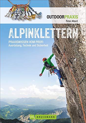 Alpinklettern - Das große Praxisbuch für alle Kletterfreunde mit...