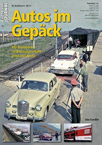 Autos im Gepäck - Kfz-Transporte im Reisezugverkehr - einst und heute...