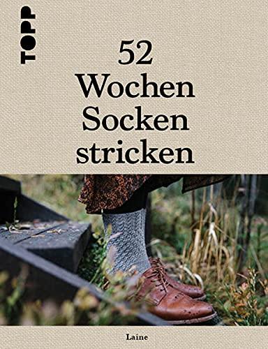 52 Wochen Socken stricken: Die schönsten Stricksocken internationaler...