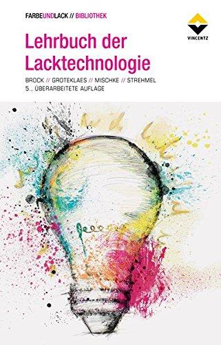 Lehrbuch der Lacktechnologie (FARBE UND LACK // BIBLIOTHEK)