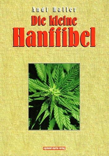 Die kleine Hanffibel Hanf als Rohstoff Innen- und Außenanbau und...