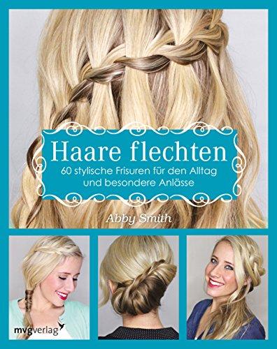 Haare flechten: 60 stylische Frisuren für den Alltag und besondere...