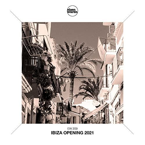 Eisenwaren: Ibiza Opening 2021