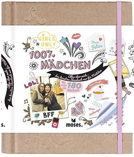 100% Mädchen: Alles über mich - das kreative Ideenbuch nur für...