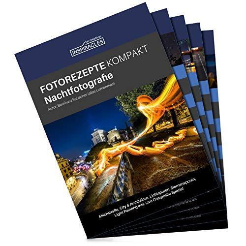 Inspiracles Nachtfotografie Fotorezepte Kompakt - 5 Foto Spickzettel...