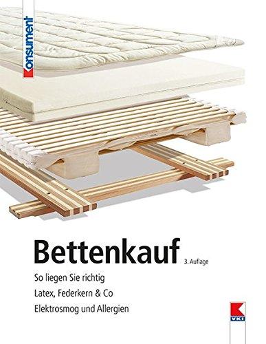 Bettenkauf: So liegen Sie richtig. Latex, Federkern & Co. Elektrosmog...