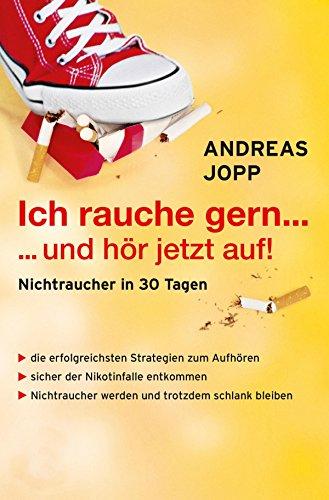 Ich rauche gern….und hör jetzt auf! Die erfolgreichsten Strategien...