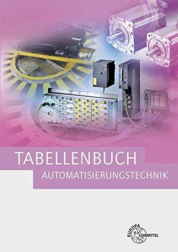 Tabellenbuch Automatisierungstechnik: Kompendium der...