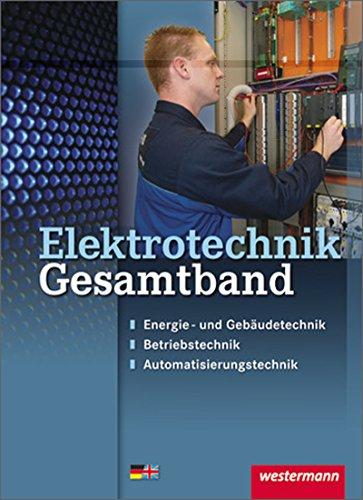 Elektrotechnik Gesamtband: Energie- und Gebäudetechnik,...