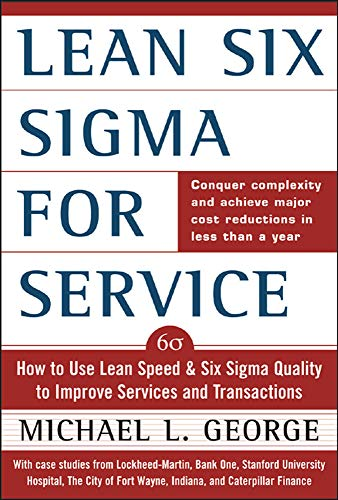 George: Lean Six SIGMA for Service: How to Use Lean Speed and Six...