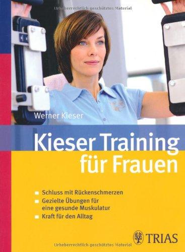 Kieser-Training für Frauen: Schluss mit Rückenschmerzen - Gezielte...