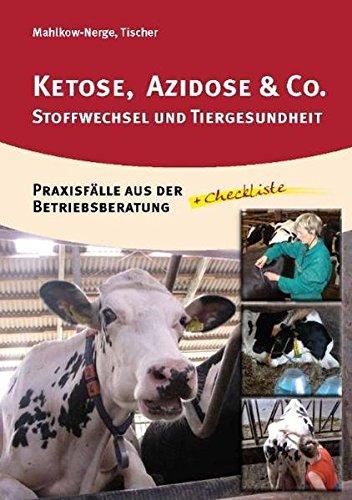 Ketose, Azidose & Co.: Stoffwechsel und Tiergesundheit