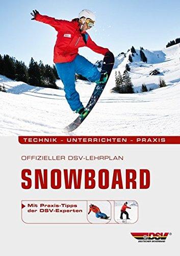 Offizieller DSV-Lehrplan Snowboard: Technik - Unterrichten - Praxis -...