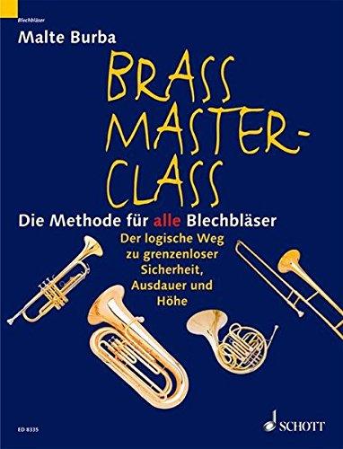 Brass Master Class: Die Methode für alle Blechbläser....