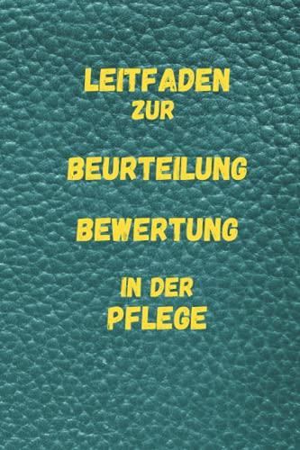 Leitfaden zur Beurteilung , Bewertung in der Pflege: Notizbuch,...