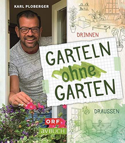 Garteln ohne Garten: Drinnen und draußen (avBuch im Cadmos Verlag: im...