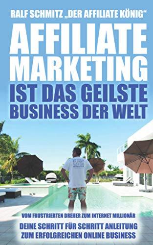Affiliate Marketing ist das geilste Business der Welt: Vom...