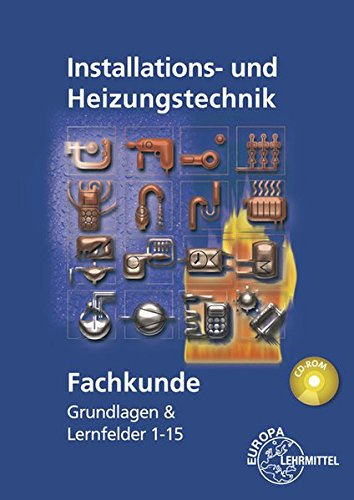 Fachkunde Installations- und Heizungstechnik: Grundlagen & Lernfelder...