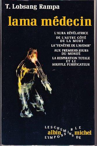 Lama mÃdecin - Editions Albin Michel Coll. les Chemins de...