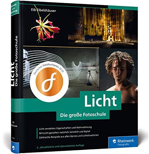 Licht. Die große Fotoschule: Licht und Schatten sehen, mit Licht und...