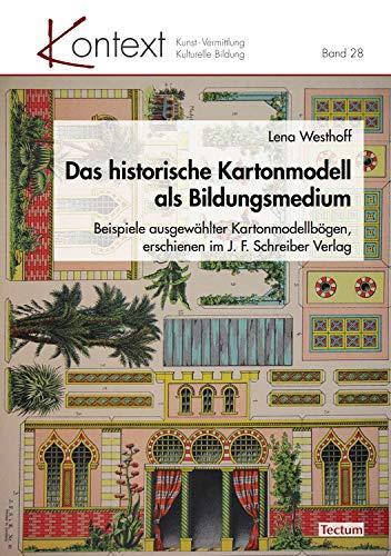 Das historische Kartonmodell als Bildungsmedium: Beispiele...
