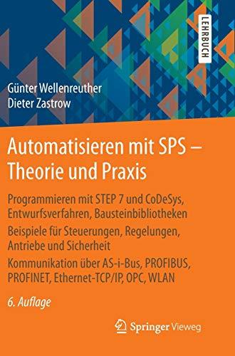 Automatisieren mit SPS - Theorie und Praxis: Programmieren mit STEP 7...