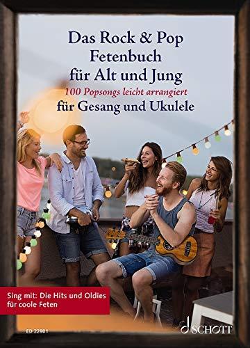 Das Rock & Pop Fetenbuch für Alt und Jung: 100 Popsongs leicht...