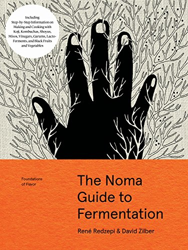 Foundations of Flavor: The Noma Guide to Fermentation: Including...