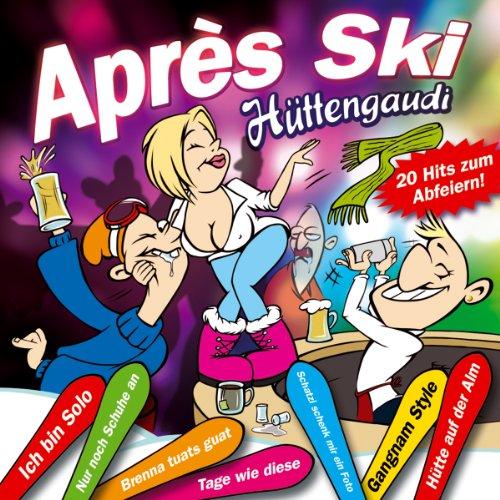 Aprés Ski Hüttengaudi; Gangnam Style; Tage wie diese; Nur noch...