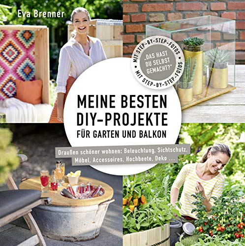 Meine besten DIY-Projekte für Garten und Balkon: Draußen schöner...