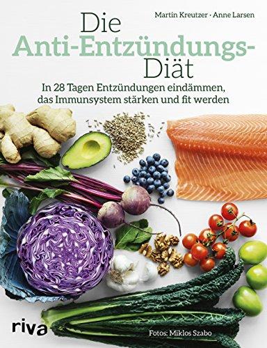 Die Anti-Entzündungs-Diät: In 28 Tagen Entzündungen eindämmen, das...