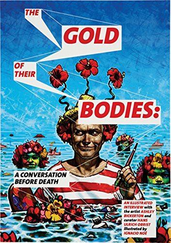 Ashley Bickerton: The Gold of Their Bodies: A Conversation Before...
