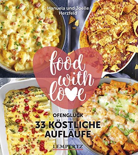 Herzfeld: 33 köstliche Aufläufe: Ofenglück-Kochen mit dem...